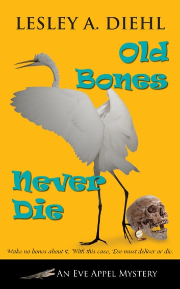 Old Bones Never Die ebook by Lesley A. Diehl