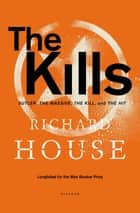 The Kills - Sutler, The Massive, The Kill, and The Hit ebook by Richard House