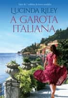 A garota italiana ebook by Lucinda Riley