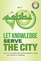 Sustainable Solutions: Let Knowledge Serve the City ebook by B.D. Wortham-Galvin, WORLD