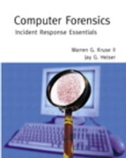 Computer Forensics - Incident Response Essentials ebook by Warren G. Kruse II,Jay G. Heiser