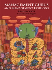 Management Gurus and Management Fashions ebook by Brad Jackson