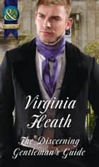 The Discerning Gentleman's Guide (Mills & Boon Historical) ebook by Virginia Heath