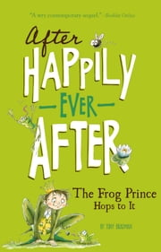 The Frog Prince Hops to It ebook by Tony Bradman,Sarah Warburton