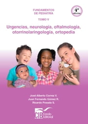 Fundamentos de pediatría Tomo V - Urgencias, neurología, oftalmología, otorrinolaringología, ortopedia ebook by Kobo.Web.Store.Products.Fields.ContributorFieldViewModel