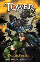 The Tower Chronicles: DreadStalker Vol. 1 ebook by Matt Wagner