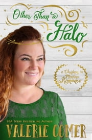 Other Than a Halo - A Christian Romance ebook by Valerie Comer
