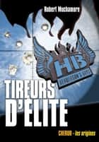 Henderson's Boys (Tome 6) - Tireurs d'élite eBook by Robert Muchamore