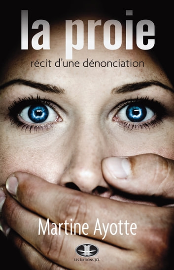 La Proie - Récit d'une dénonciation ebook by Martine Ayotte