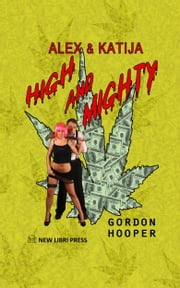 Alex & Katija - High and Mighty ebook by Gordon Hooper