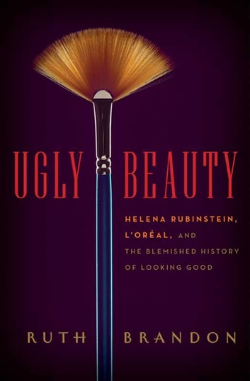 Ugly Beauty - The Ugly Face of the Beauty Business ebook by Ruth Brandon