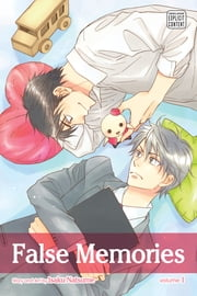 False Memories, Vol. 1 (Yaoi Manga) ebook by Isaku Natsume