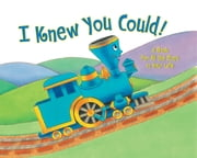 I Knew You Could! - A Book for All the Stops in Your Life ebook by Craig Dorfman,Cristina Ong