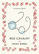 Red Cavalry ebook by Isaac Babel, Boris Dralyuk