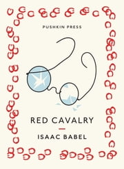 Red Cavalry ebook by Isaac Babel,Boris Dralyuk