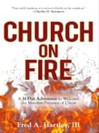 Church on Fire ebook by Fred Hartley