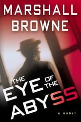 The Eye of the Abyss ebook by Marshall Browne