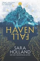 Havenfall eBook by Sara Holland