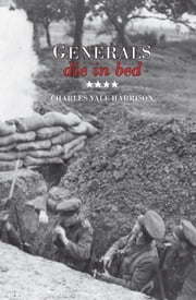 Generals Die in Bed ebook by Charles Yale Harrison
