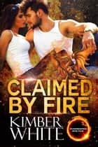 Claimed by Fire ebook by