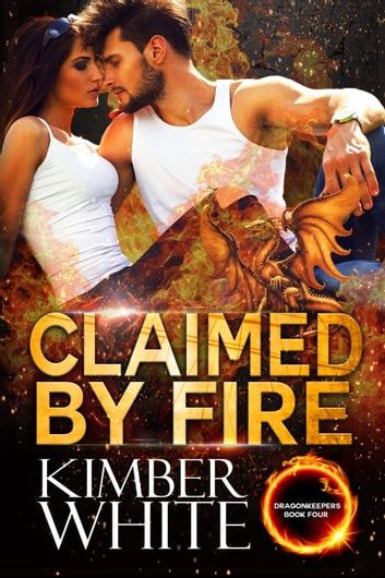 Claimed by Fire ebook by Kimber White