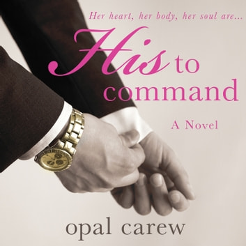 His to Command audiobook by Opal Carew