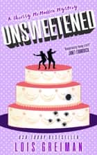 Unsweetened ebook by Lois Greiman