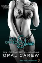 The Office Slave ebook by Opal Carew