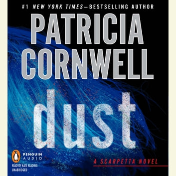 Dust - Scarpetta (Book 21) audiobook by Patricia Cornwell