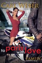 To Paris with Love eBook by Carl Weber, Eric Pete