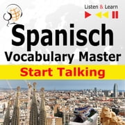 Spanish Vocabulary Master: Start Talking - 30 Topics at Elementary Level: A1-A2 有聲書 by Dorota Guzik
