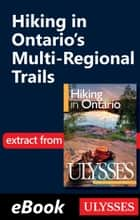 Hiking in Ontario's Multi-Regional Trails ebook by Tracey Arial