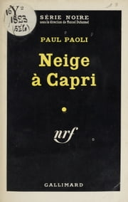 Neige à Capri ebook by Marcel Duhamel, Paul Paoli