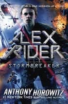 Stormbreaker eBook by Anthony Horowitz