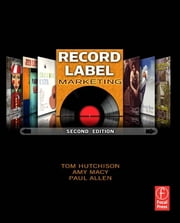 Record Label Marketing ebook by Tom Hutchison,Paul Allen,Amy Macy