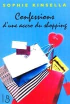 Confessions d'une accro du shopping ebook by