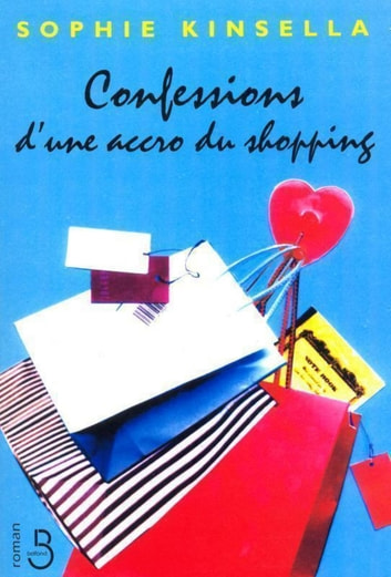 Confessions d'une accro du shopping ebook by Sophie KINSELLA