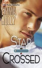 Star Crossed ebook by Emma Holly