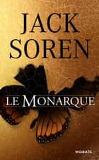 Le monarque eBook by Jack Soren
