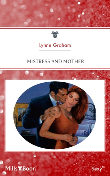 Mistress And Mother 電子書 by Lynne Graham