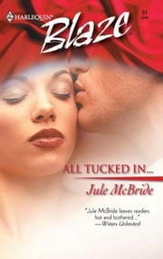 All Tucked In... ebook by Jule McBride