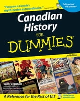 Canadian History for Dummies ebook by Ferguson, Will