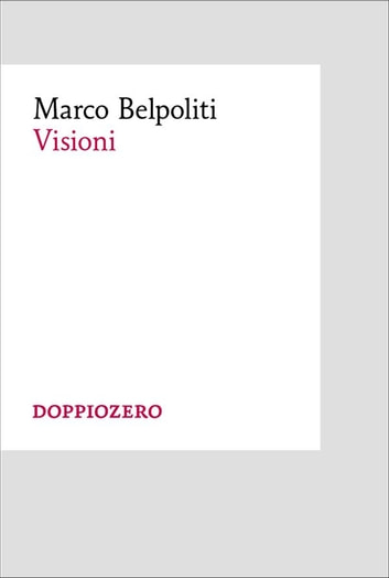 Visioni eBook by Marco Belpoliti