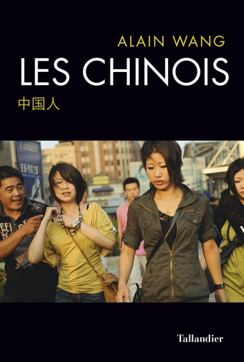 Les Chinois ebook by Alain Wang