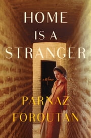 Home Is a Stranger ebook by Parnaz Foroutan