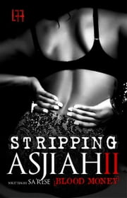 Stripping Asjiah 2 ( La' Femme Fatale' Publishing ) ebook by Sa'Rese