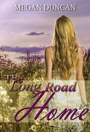 The Long Road Home ebook by Megan Duncan