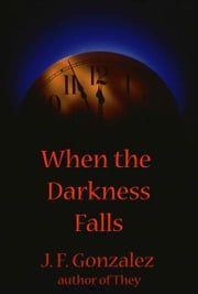 When the Darkness Falls ebook by J. F. Gonzalez