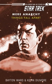 Star Trek: Things Fall Apart ebook by Dayton Ward,Kevin Dilmore