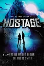 Hostage ebook by Rachel Manija Brown,Sherwood Smith